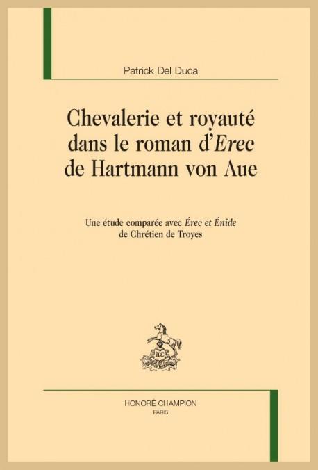 """CHEVALERIE ET ROYAUTÉ DANS LE ROMAN D' """"EREC"""" DE HARTMANN VON AUE"""
