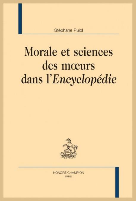 """MORALE ET SCIENCES DES MOEURS DANS L'""""ENCYCLOPÉDIE"""""""