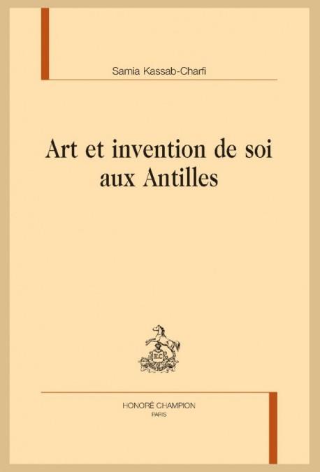 ART ET INVENTION DE SOI AUX ANTILLES