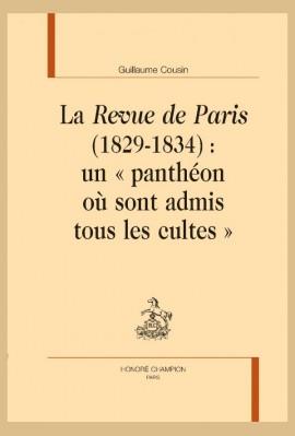 """LA REVUE DE PARIS (1829-1834) : UN """"PANTHÉON OÙ SONT ADMIS TOUS LES CULTES"""""""