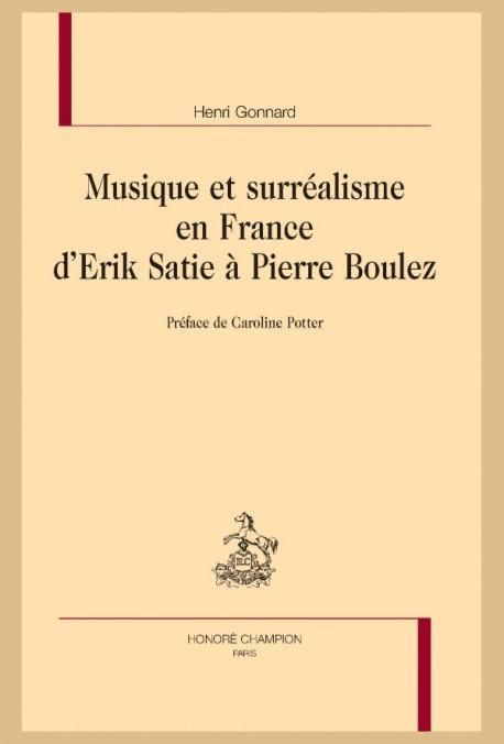 MUSIQUE ET SURRÉALISME EN FRANCE D'ERIK SATIE À PIERRE BOULEZ