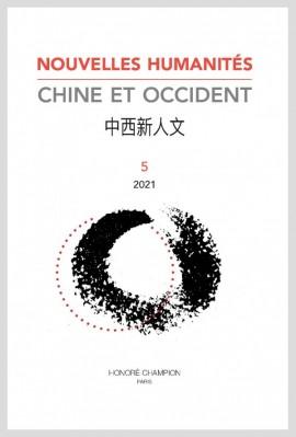 NOUVELLES HUMANITÉS. CHINE ET OCCIDENT 5/2021