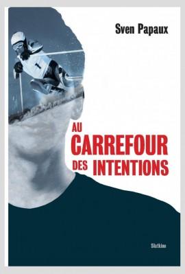 AU CARREFOUR DES INTENTIONS
