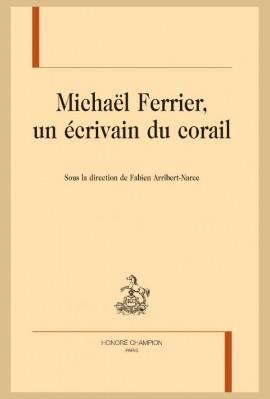 MICHAËL FERRIER, UN ÉCRIVAIN DU CORAIL