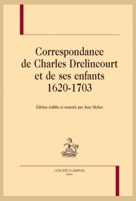 CORRESPONDANCE DE CHARLES DRELINCOURT ET DE SES ENFANTS, 1620-1703