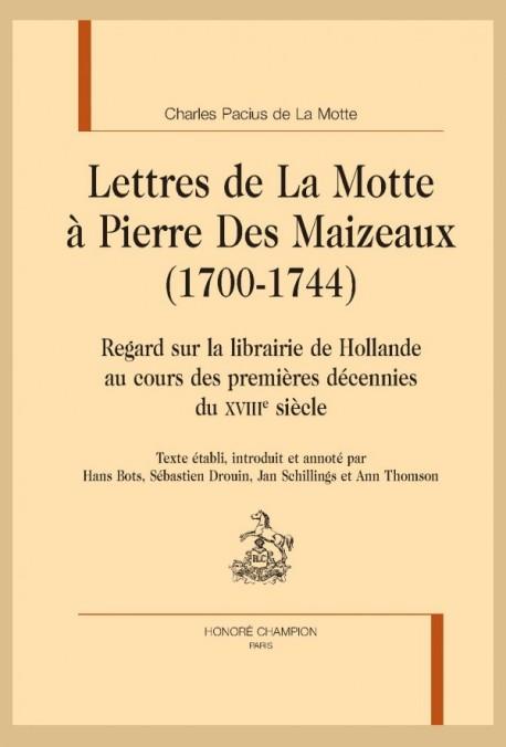 LETTRES DE LA MOTTE À PIERRE DES MAIZEAUX (1700-1744)