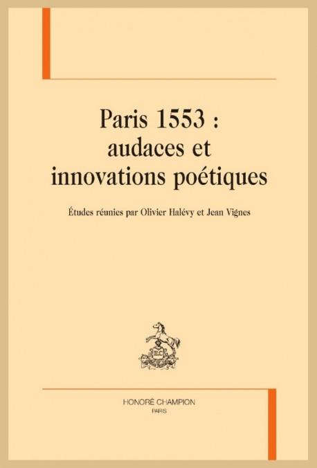 PARIS 1553 : AUDACES ET INNOVATIONS POÉTIQUES
